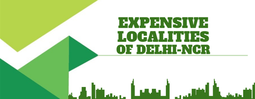 Most Expensive Localities of Delhi- NCR