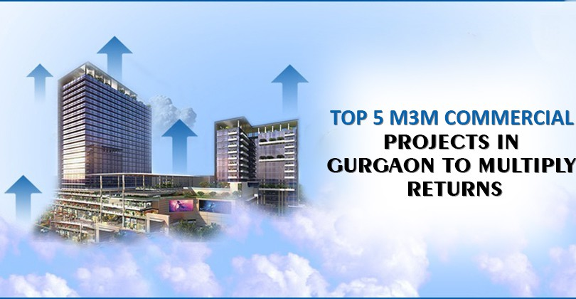 Top 5 M3M Commercial Projects in Gurgaon to Multiply Returns