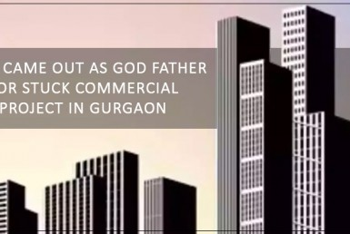 M3M came out as God father for stuck commercial project in Gurgaon