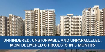 Unhindered, Unstoppable and Unparalleled, M3M Delivered 8 Projects in 3 Months