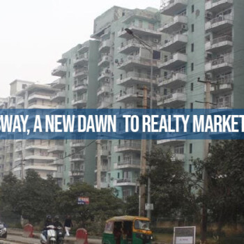 Dwarka Expressway, a New Dawn to Realty Market in New Gurgaon
